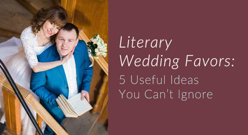 Literary Wedding Favors 5 Useful Ideas You Cant Ignore